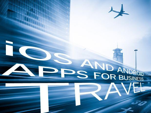 In Pictures: 15 Must-Have Android, iOS apps for business travelers