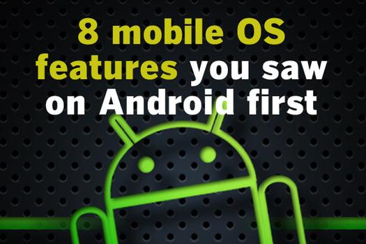 In pictures: 8 mobile OS features you saw on Android first
