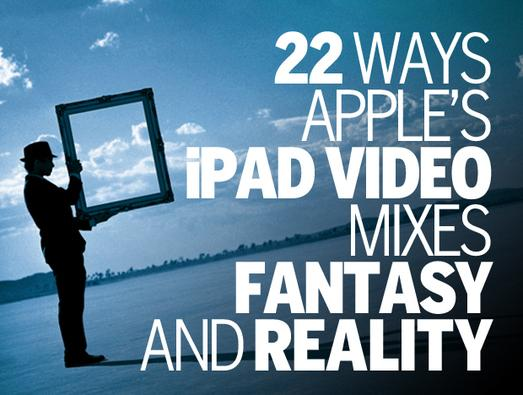 In Pictures: 22 ways Apple's iPad video mixes fantasy and reality