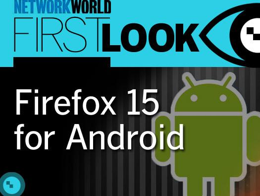 In Pictures: First look - Firefox 15 for Android