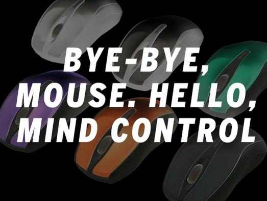 IN PICTURES: Bye-bye, mouse. Hello, mind control
