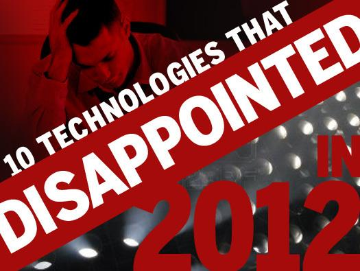 In Pictures: 10 technologies that disappointed in 2012