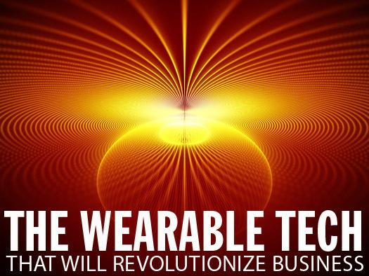 In Pictures: Beyond Google Glass, wearable tech that will revolutionize business