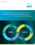 How Automating the Development Pipeline, Security and Infrastructure Leads to Real Business Benefits